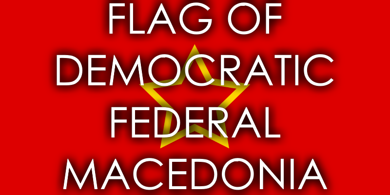 Flag of Democratic Federal Macedonia